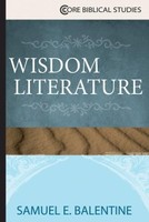 Wisdom Literature (Core Biblical Series)