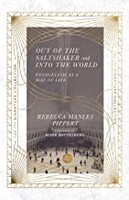 Out of the Saltshaker and Into the World: Evangelism as a Way of Life (Paperback)