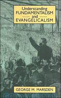 Understanding Fundamentalism and Evangelicalism (HB)