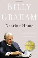 Nearing Home: Life, Faith, and Finishing Well (HB) - 93세 빌리 그레이엄 목사의 새로운 도전 원서