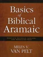 Basics of Biblical Aramaic: Complete Grammar, Lexicon, and Annotated Text (Paperback)