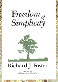 Freedom of Simplicity: Finding Harmony in a Complex World (PB)