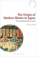 Origin of Modern Shinto in Japan: The Vanquished Gods of Izumo (Bloomsbury Shinto Studies)