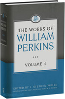 Works of William Perkins, the, Vol. 4 (HB)