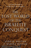 Lost World of the Conquest: Covenant, Retribution, and the Fate of the Canaanites (PB)