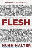 Flesh: Bringing the Incarnation Down to Earth (PB)